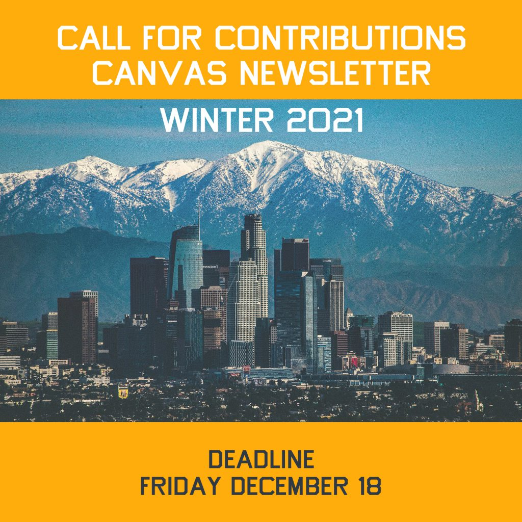 "Los Angeles skyline with snow on San Gabriel Mountains; text reads ""CALL FOR CONTIRBUTIONS CANVAS NEWSLETTER WINTER 2021 DEADLINE FRIDAY DECEMBER 18"""